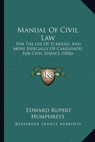 9781164913436: Manual Of Civil Law: For The Use Of Schools, And More Especially Of Candidates For Civil Service (1856)