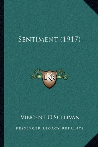 Sentiment (1917) (1164913786) by Vincent O'Sullivan