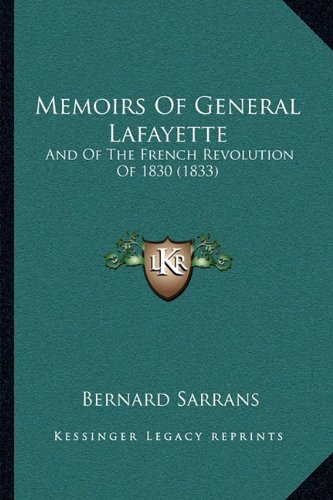 9781164914396: Memoirs Of General Lafayette: And Of The French Revolution Of 1830 (1833)