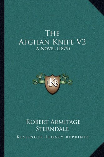 9781164917298: The Afghan Knife V2: A Novel (1879)