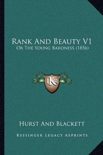 9781164922209: Rank And Beauty V1: Or The Young Baroness (1856)
