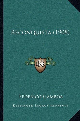 9781164922223: Reconquista (1908)
