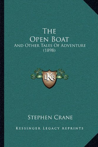 9781164922780: The Open Boat: And Other Tales Of Adventure (1898)