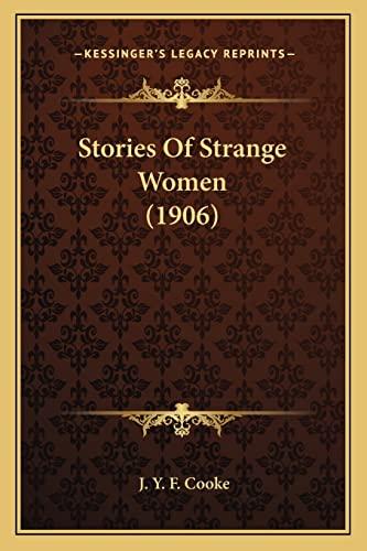 9781164923015: Stories Of Strange Women (1906)