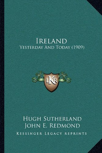 9781164923640: Ireland: Yesterday And Today (1909)