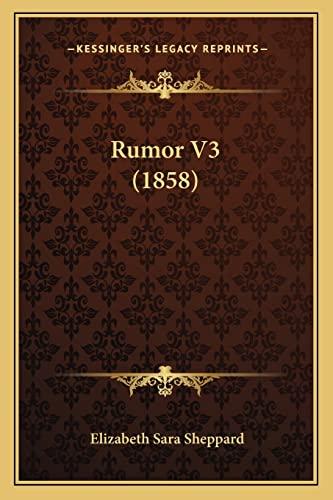 Rumor V3 by Elizabeth Sara Sheppard 2010: Elizabeth Sara Sheppard