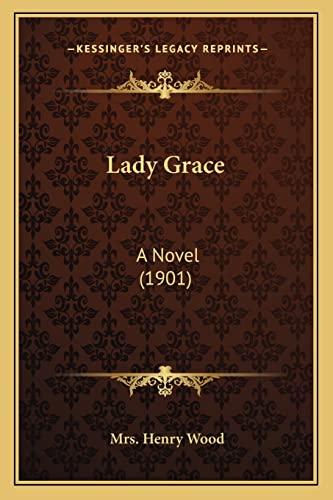 9781164925408: Lady Grace: A Novel (1901)