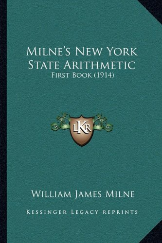 9781164925545: Milne's New York State Arithmetic: First Book (1914)