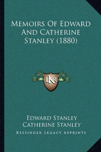 9781164928508: Memoirs of Edward and Catherine Stanley (1880)