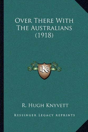 9781164929123: Over There With The Australians (1918)