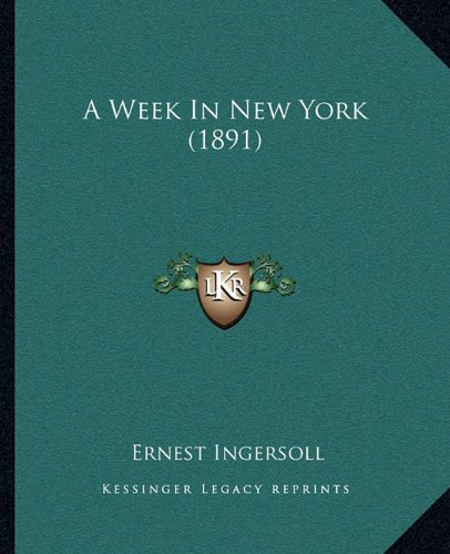 9781164929819: A Week In New York (1891)