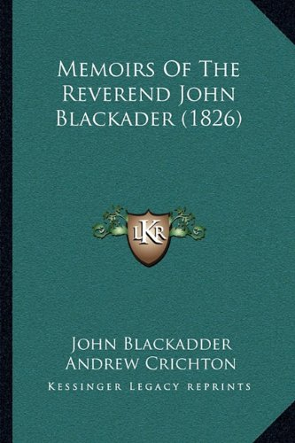 9781164929932: Memoirs of the Reverend John Blackader (1826)