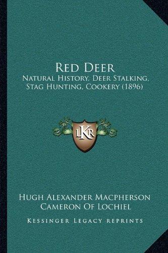 9781164931478: Red Deer: Natural History, Deer Stalking, Stag Hunting, Cookery (1896)