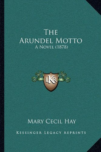 9781164931928: The Arundel Motto: A Novel (1878)