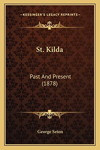 9781164932857: St. Kilda: Past And Present (1878)