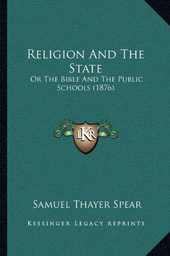 9781164934066: Religion And The State: Or The Bible And The Public Schools (1876)