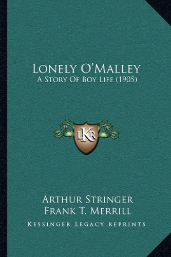 9781164934998: Lonely O'Malley: A Story Of Boy Life (1905)