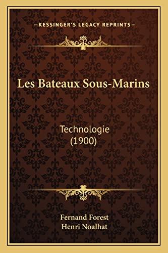 9781164936176: Les Bateaux Sous-Marins: Technologie (1900) (French Edition)