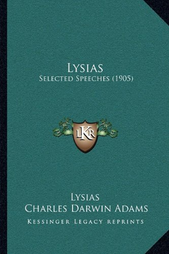 9781164936794: Lysias: Selected Speeches (1905)