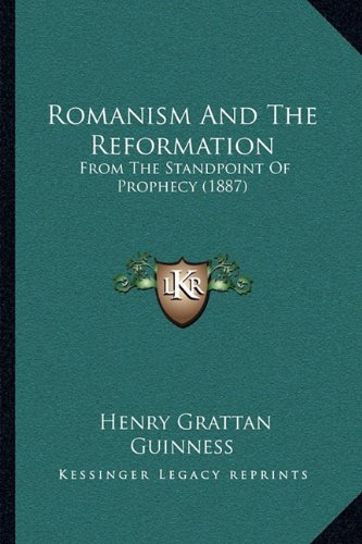 9781164937180: Romanism and the Reformation: From the Standpoint of Prophecy (1887)