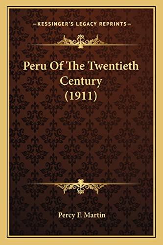 Peru Of The Twentieth Century (1911) Martin,