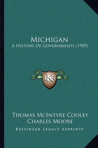 9781164940494: Michigan: A History Of Governments (1905)