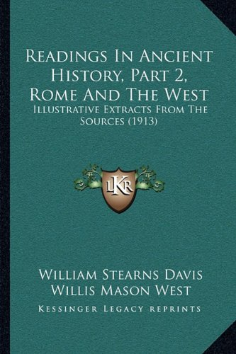 9781164940937: Readings In Ancient History, Part 2, Rome And The West: Illustrative Extracts From The Sources (1913)