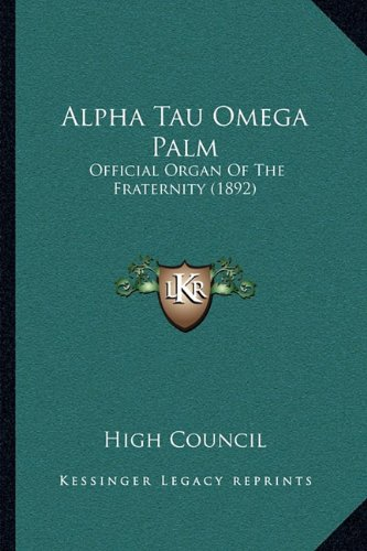 9781164942030: Alpha Tau Omega Palm: Official Organ Of The Fraternity (1892)