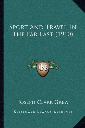 9781164942313: Sport And Travel In The Far East (1910)