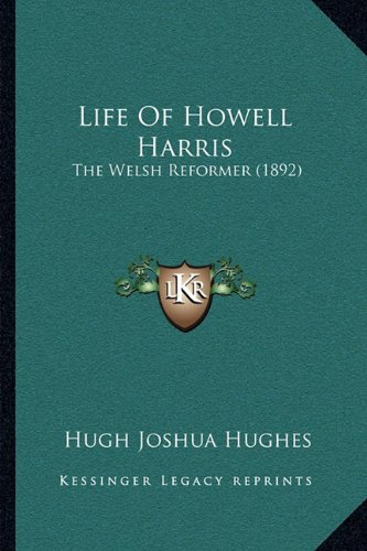 9781164943402: Life of Howell Harris: The Welsh Reformer (1892)