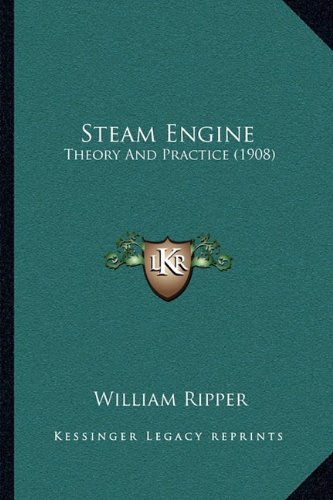 9781164945925: Steam Engine: Theory And Practice (1908)
