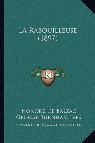 9781164946908: La Rabouilleuse (1897)