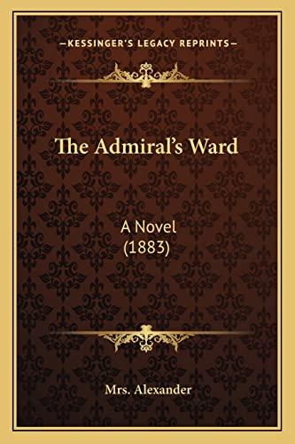 9781164947684: The Admiral's Ward: A Novel (1883)