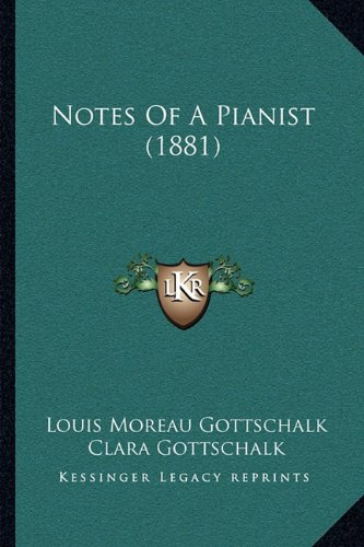 9781164948223: Notes Of A Pianist (1881)