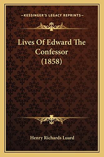 9781164948704: Lives Of Edward The Confessor (1858)