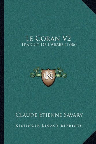 9781164949152: Le Coran V2: Traduit De L'Arabe (1786) (French Edition)