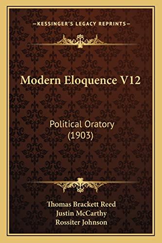 9781164949206: Modern Eloquence V12: Political Oratory (1903)