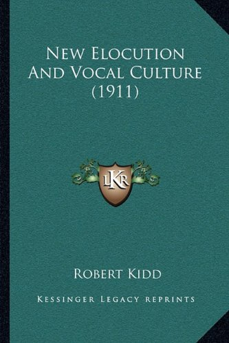 9781164949749: New Elocution And Vocal Culture (1911)