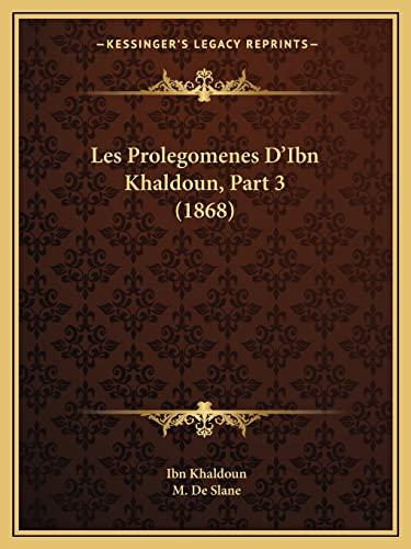 9781164953067: Les Prolegomenes D'Ibn Khaldoun, Part 3 (1868) (French Edition)