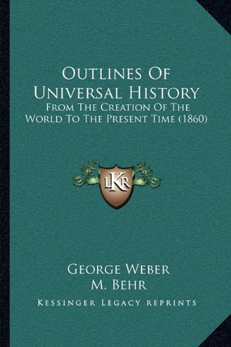9781164954392: Outlines Of Universal History: From The Creation Of The World To The Present Time (1860)