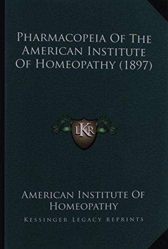 9781164955740: Pharmacopeia Of The American Institute Of Homeopathy (1897)