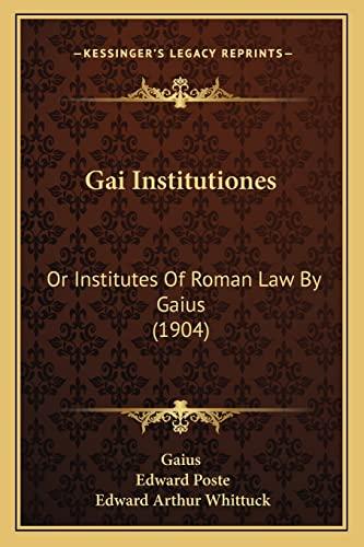 9781164956525: Gai Institutiones: Or Institutes Of Roman Law By Gaius (1904)