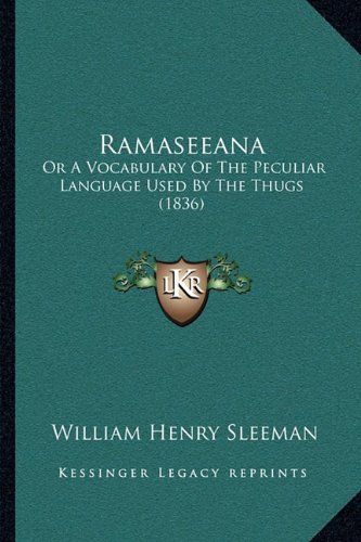 9781164956969: Ramaseeana: Or A Vocabulary Of The Peculiar Language Used By The Thugs (1836)