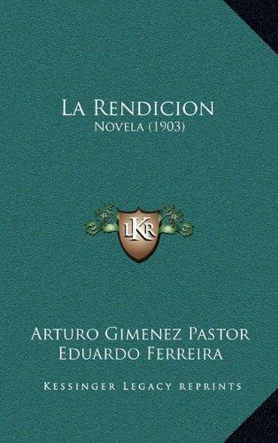 9781164957928: La Rendicion: Novela (1903)
