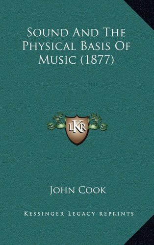 9781164960904: Sound and the Physical Basis of Music (1877)