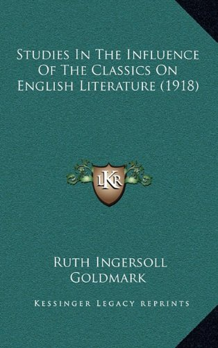 9781164962878: Studies In The Influence Of The Classics On English Literature (1918)