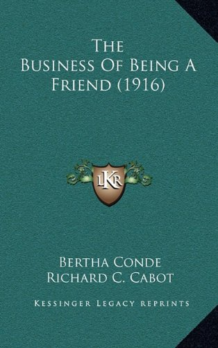 9781164964667: The Business Of Being A Friend (1916)