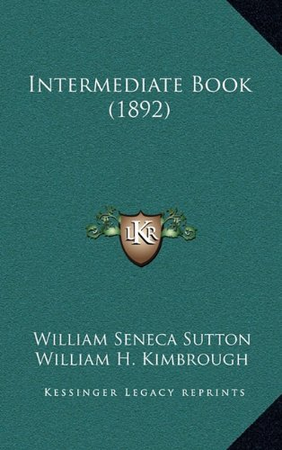 9781164966685: Intermediate Book (1892)