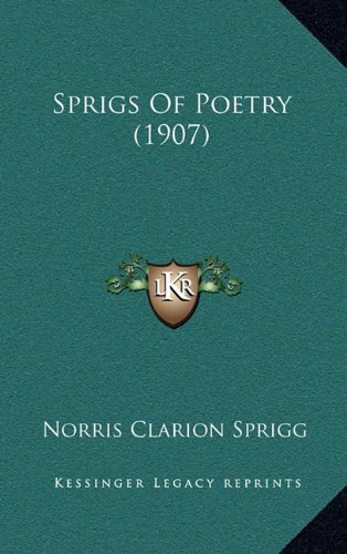 9781164967200: Sprigs Of Poetry (1907)