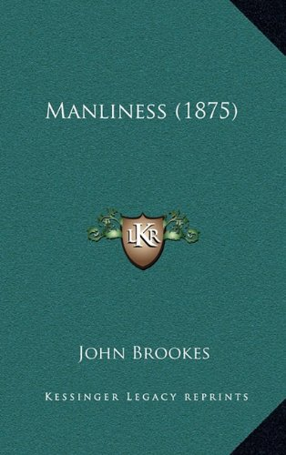 9781164969228: Manliness (1875)